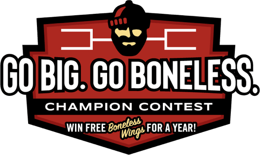 Go Big. Go Boneless.  Campion Contest.  Win free boneless wings for a year!